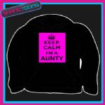 KEEP CALM IM A AUNTY HOODIE ALL SIZES & COLOURS